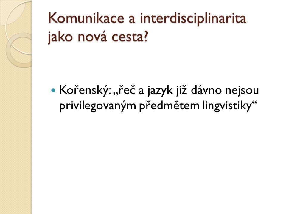 Komunikace a interdisciplinarita jako nová cesta