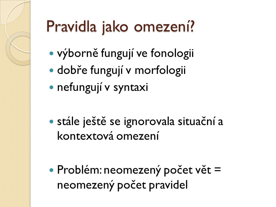 Pravidla jako omezení výborně fungují ve fonologii