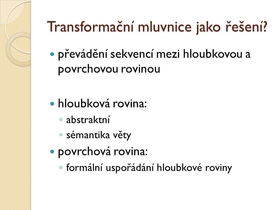 Transformační mluvnice jako řešení