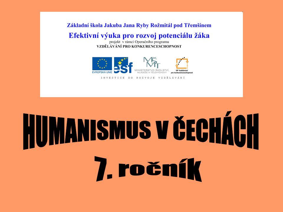 HUMANISMUS V ČECHÁCH 7. ročník