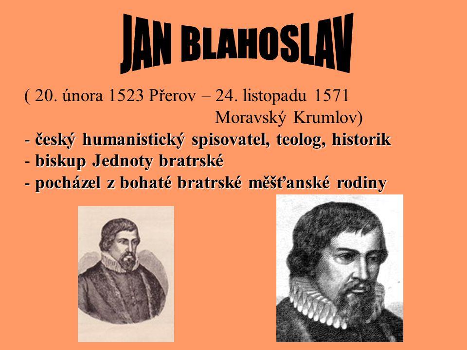 JAN BLAHOSLAV ( 20. února 1523 Přerov – 24. listopadu 1571