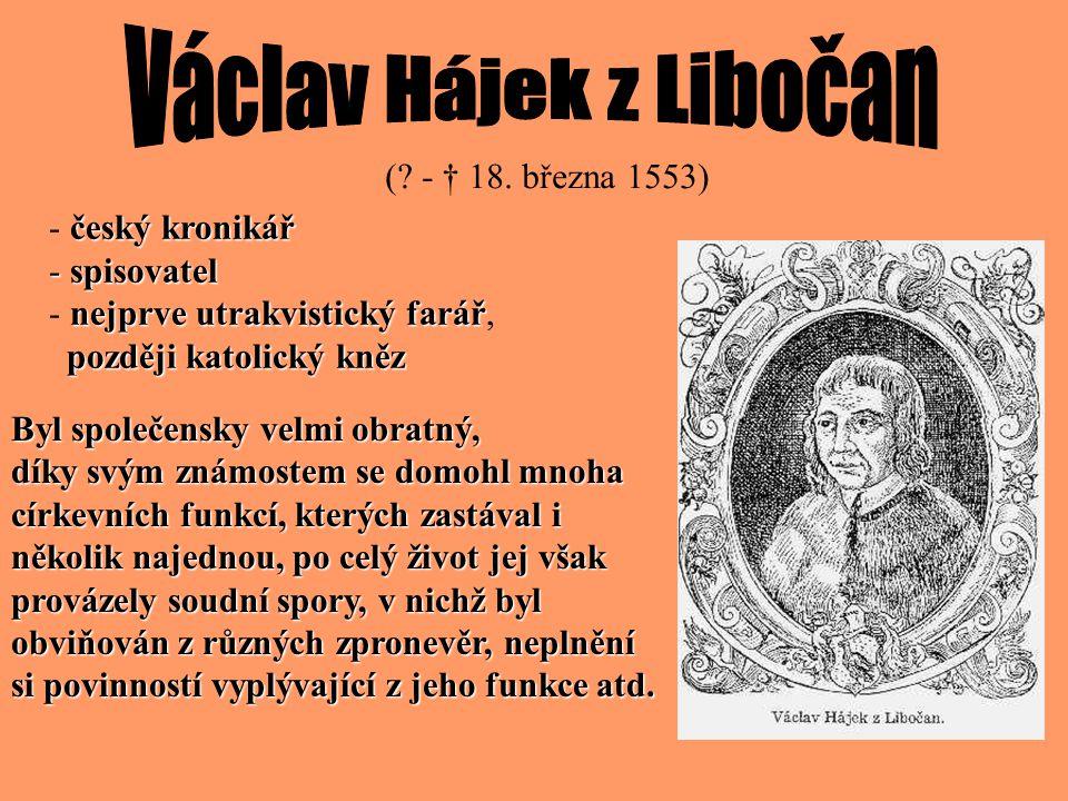 Václav Hájek z Libočan ( - † 18. března 1553) - český kronikář