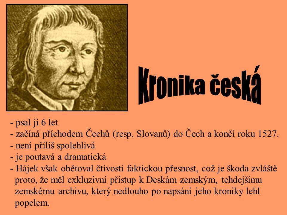 Kronika česká psal ji 6 let