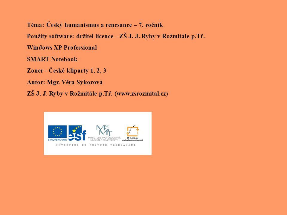 Téma: Český humanismus a renesance – 7. ročník
