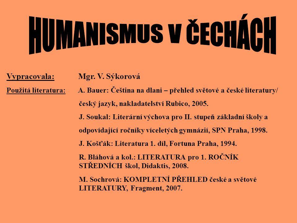 HUMANISMUS V ČECHÁCH Vypracovala: Mgr. V. Sýkorová