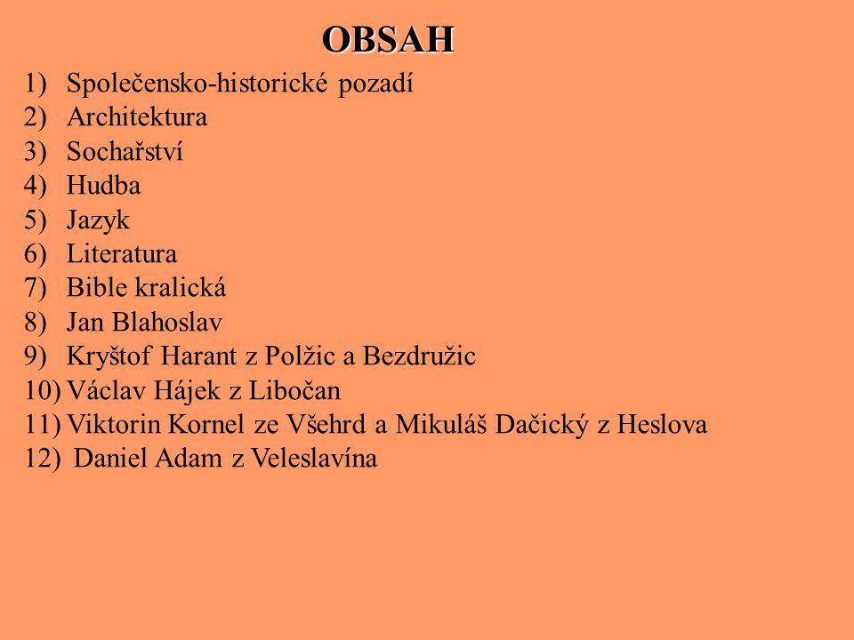 OBSAH Společensko-historické pozadí Architektura Sochařství Hudba