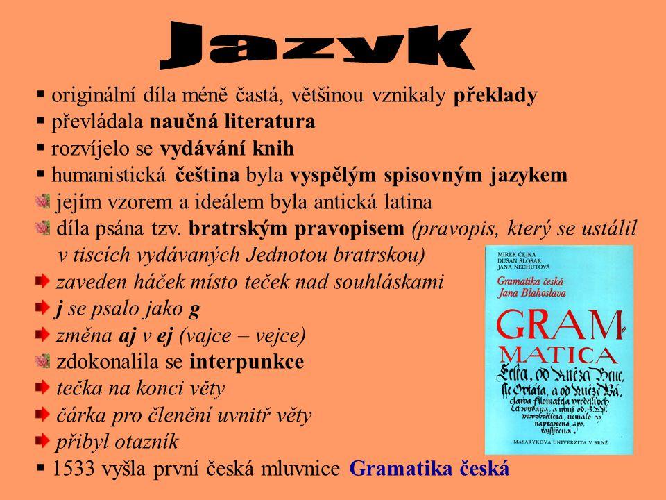 Jazyk originální díla méně častá, většinou vznikaly překlady