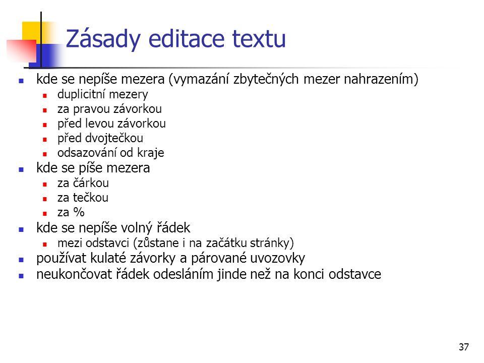 Zásady editace textu kde se nepíše mezera (vymazání zbytečných mezer nahrazením) duplicitní mezery.