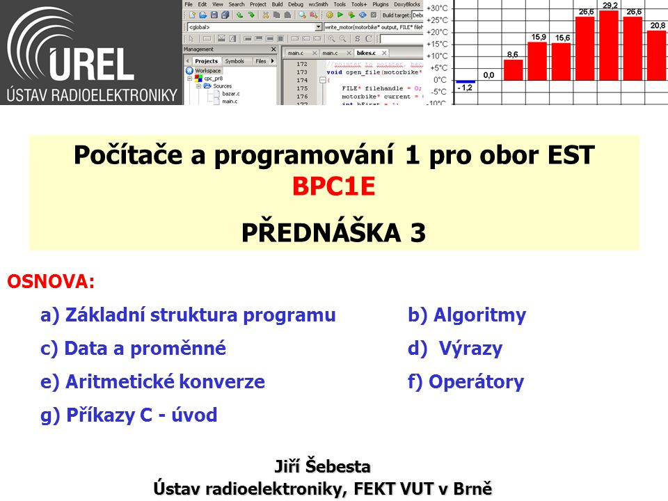 Počítače a programování 1 pro obor EST BPC1E PŘEDNÁŠKA 3