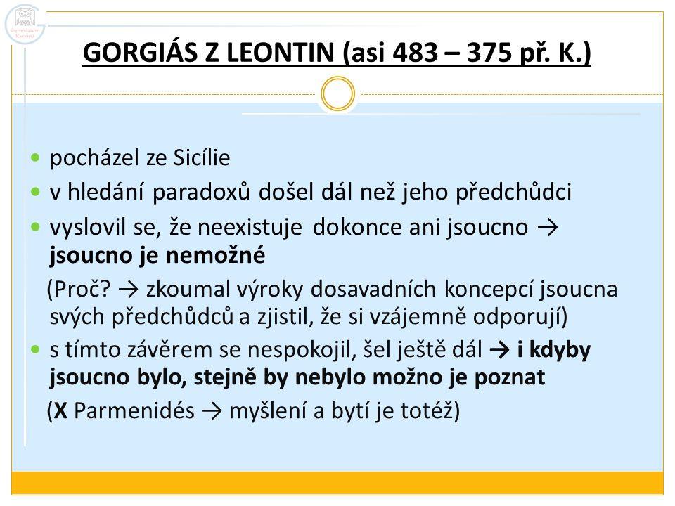 GORGIÁS Z LEONTIN (asi 483 – 375 př. K.)