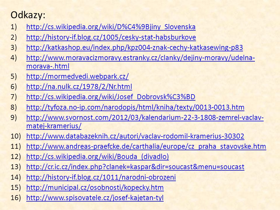 Odkazy: http://cs.wikipedia.org/wiki/D%C4%9Bjiny_Slovenska