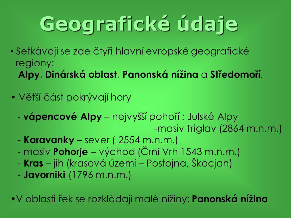 Geografické údaje Setkávají se zde čtyři hlavní evropské geografické