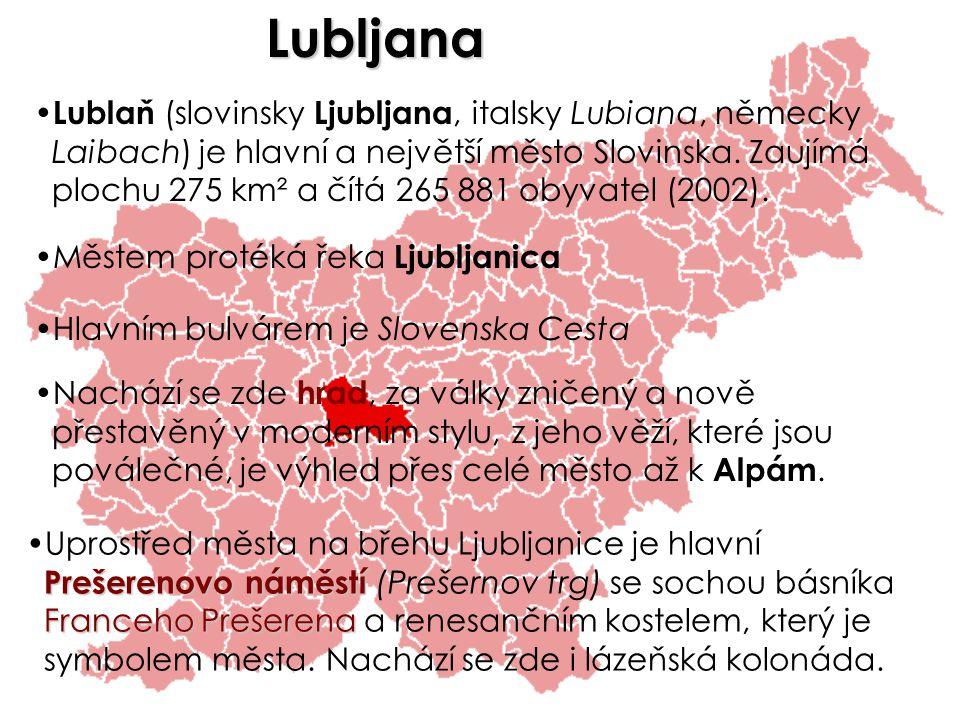 Lubljana Lublaň (slovinsky Ljubljana, italsky Lubiana, německy