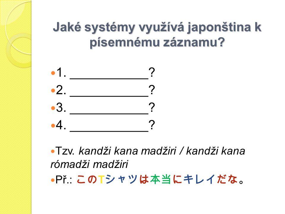 Jaké systémy využívá japonština k písemnému záznamu