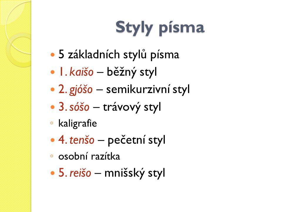Styly písma 5 základních stylů písma 1. kaišo – běžný styl