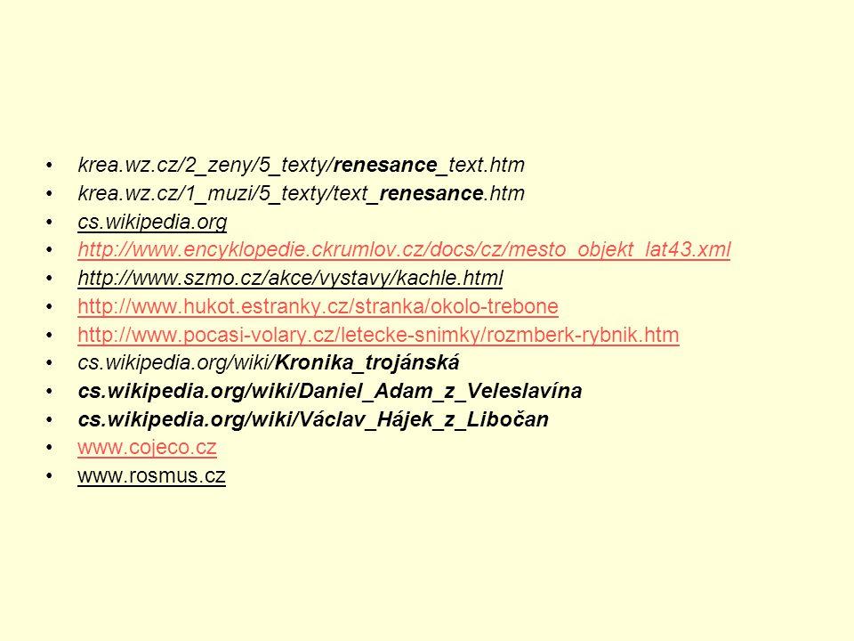 krea.wz.cz/2_zeny/5_texty/renesance_text.htm krea.wz.cz/1_muzi/5_texty/text_renesance.htm. cs.wikipedia.org.