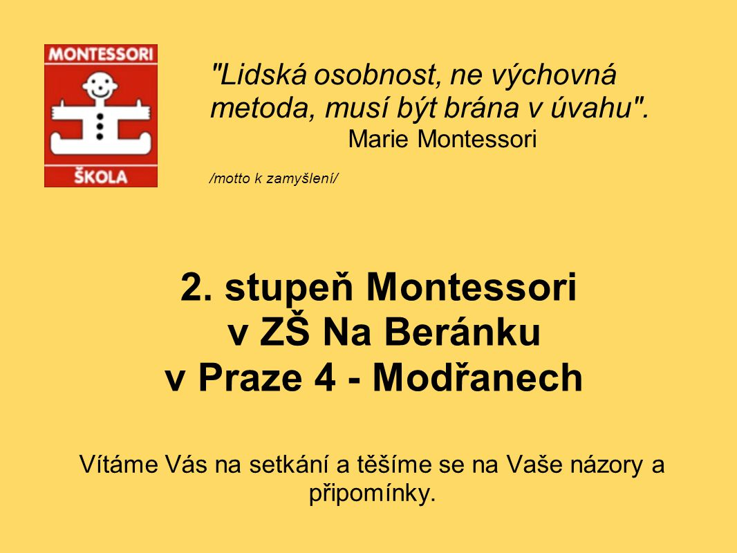 2. stupeň Montessori v ZŠ Na Beránku v Praze 4 - Modřanech
