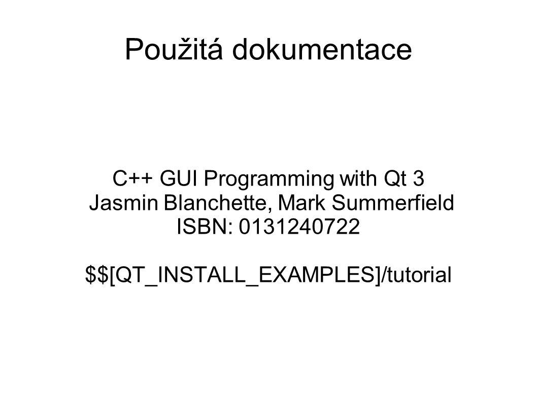 Použitá dokumentace C++ GUI Programming with Qt 3