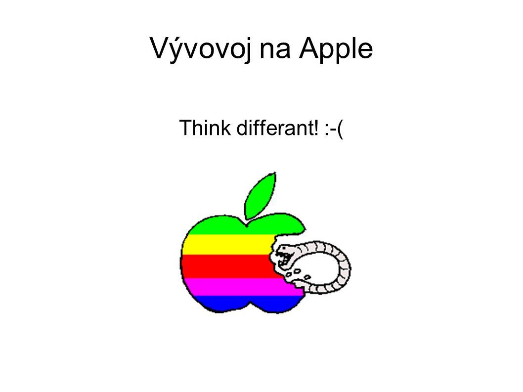 Vývovoj na Apple Think differant! :-(