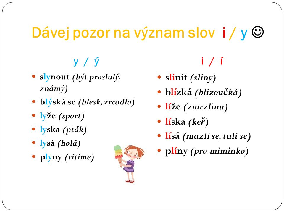 Dávej pozor na význam slov i / y 