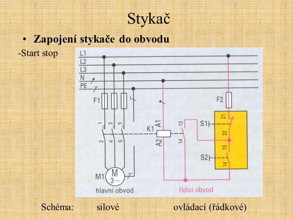 Stykač Zapojení stykače do obvodu -Start stop
