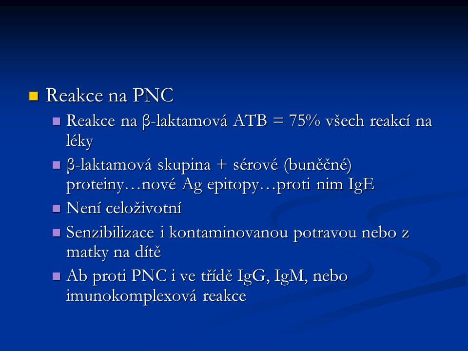 Reakce na PNC Reakce na β-laktamová ATB = 75% všech reakcí na léky