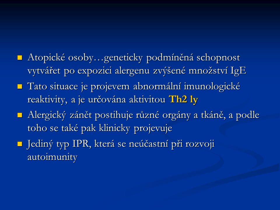 Atopické osoby…geneticky podmíněná schopnost vytvářet po expozici alergenu zvýšené množství IgE