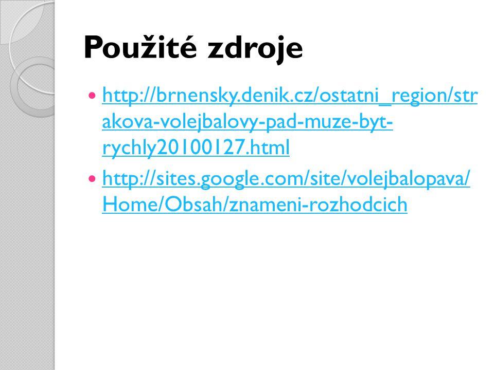 Použité zdroje http://brnensky.denik.cz/ostatni_region/str akova-volejbalovy-pad-muze-byt- rychly20100127.html.