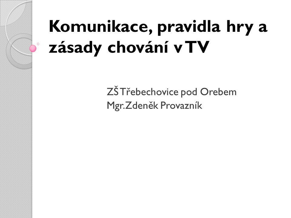 Komunikace, pravidla hry a zásady chování v TV