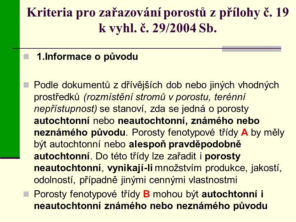 Kriteria pro zařazování porostů z přílohy č. 19 k vyhl. č. 29/2004 Sb.