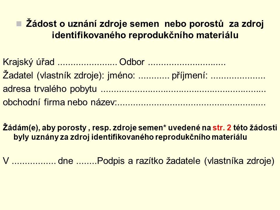 Žádost o uznání zdroje semen nebo porostů za zdroj identifikovaného reprodukčního materiálu