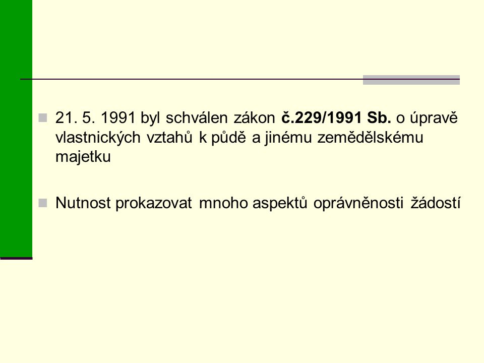 21. 5. 1991 byl schválen zákon č. 229/1991 Sb
