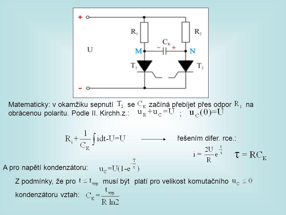 Matematicky: v okamžiku sepnutí se začíná přebíjet přes odpor na obrácenou polaritu. Podle II. Kirchh.z.: