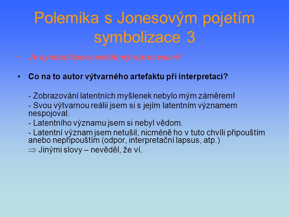 Polemika s Jonesovým pojetím symbolizace 3