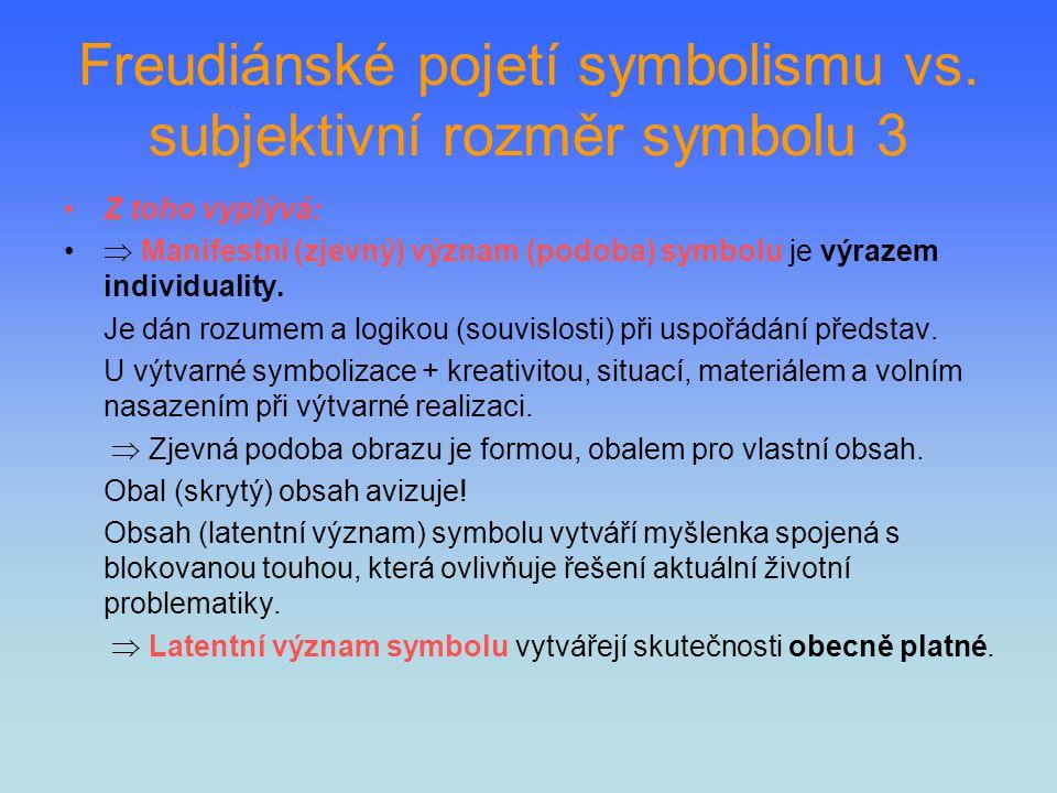 Freudiánské pojetí symbolismu vs. subjektivní rozměr symbolu 3
