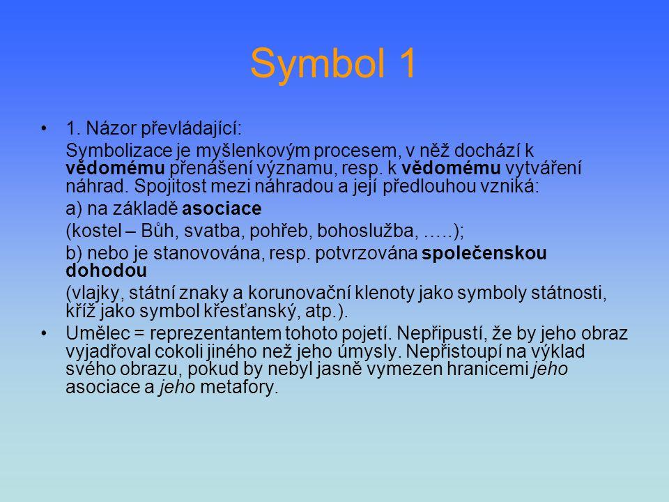 Symbol 1 1. Názor převládající: