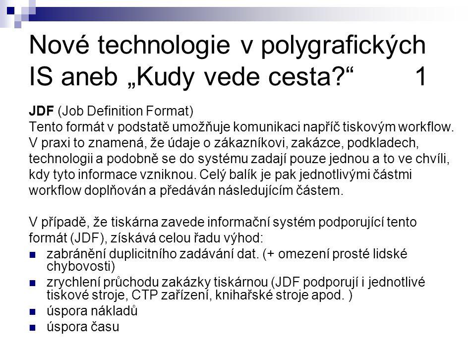 """Nové technologie v polygrafických IS aneb """"Kudy vede cesta 1"""