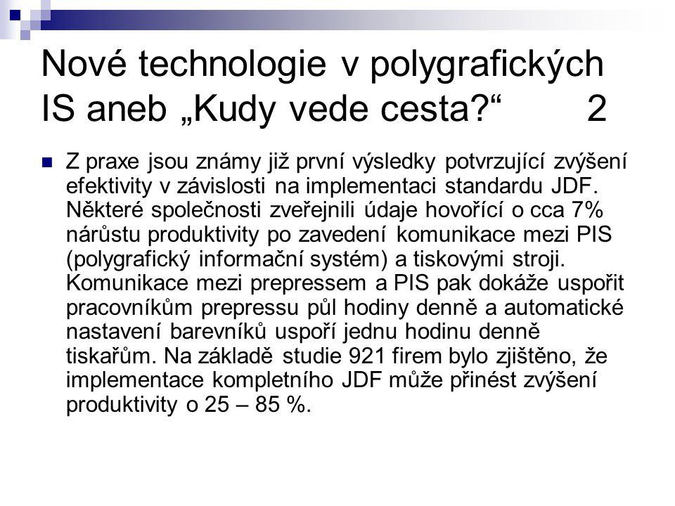 """Nové technologie v polygrafických IS aneb """"Kudy vede cesta 2"""