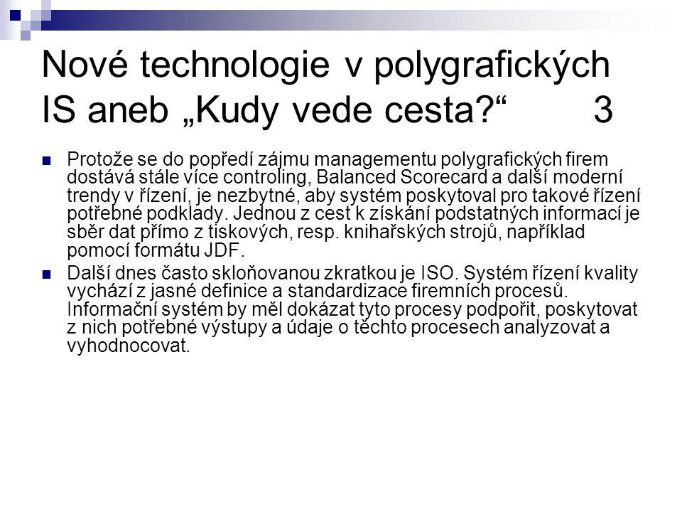 """Nové technologie v polygrafických IS aneb """"Kudy vede cesta 3"""