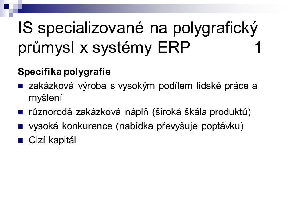 IS specializované na polygrafický průmysl x systémy ERP 1