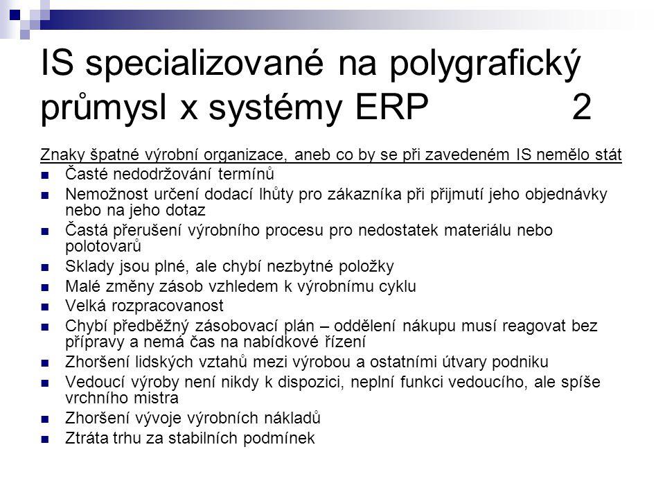 IS specializované na polygrafický průmysl x systémy ERP 2