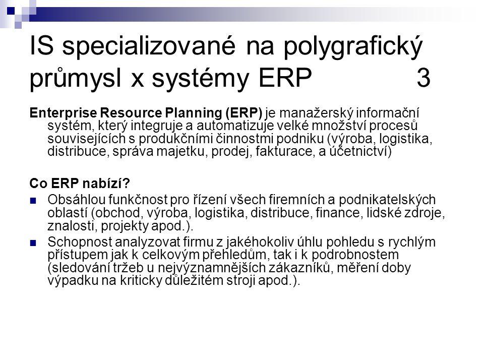 IS specializované na polygrafický průmysl x systémy ERP 3