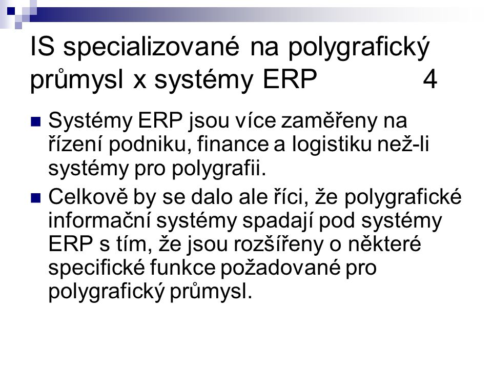 IS specializované na polygrafický průmysl x systémy ERP 4