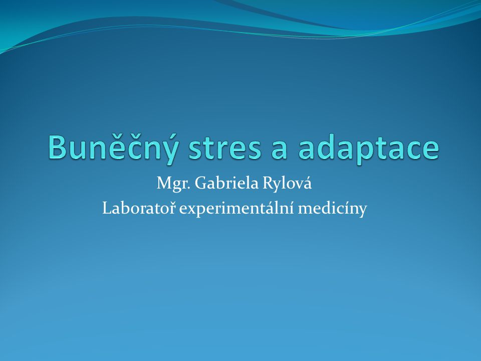 Buněčný stres a adaptace