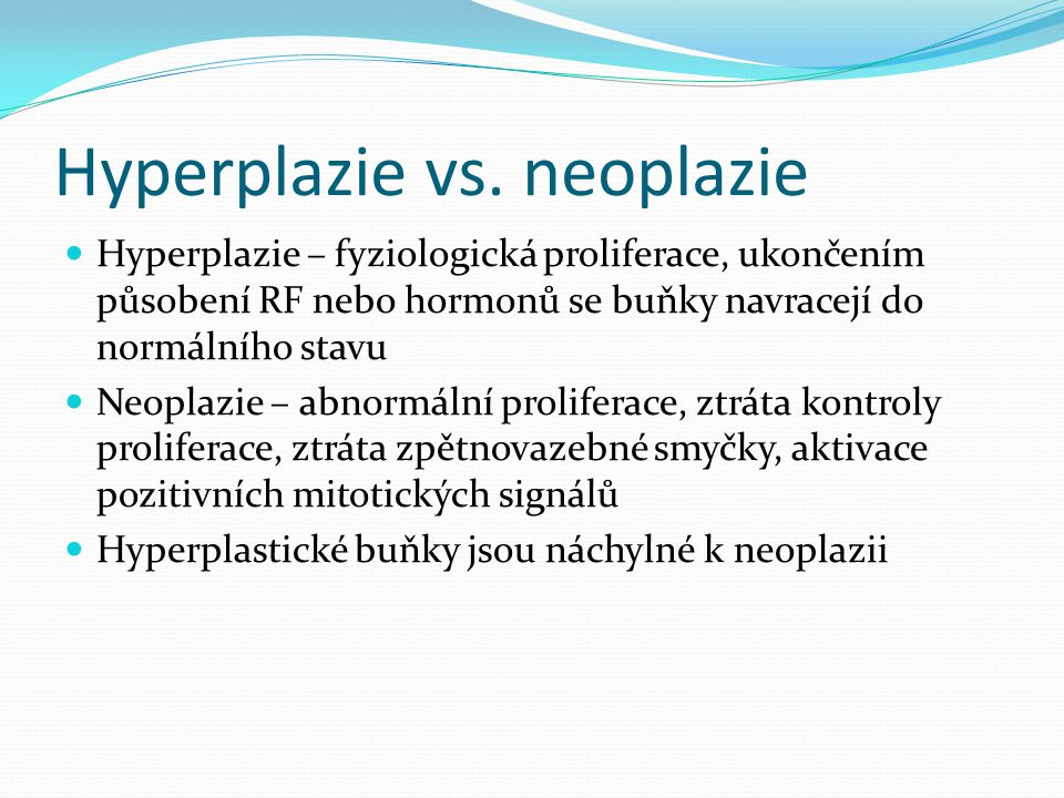 Hyperplazie vs. neoplazie