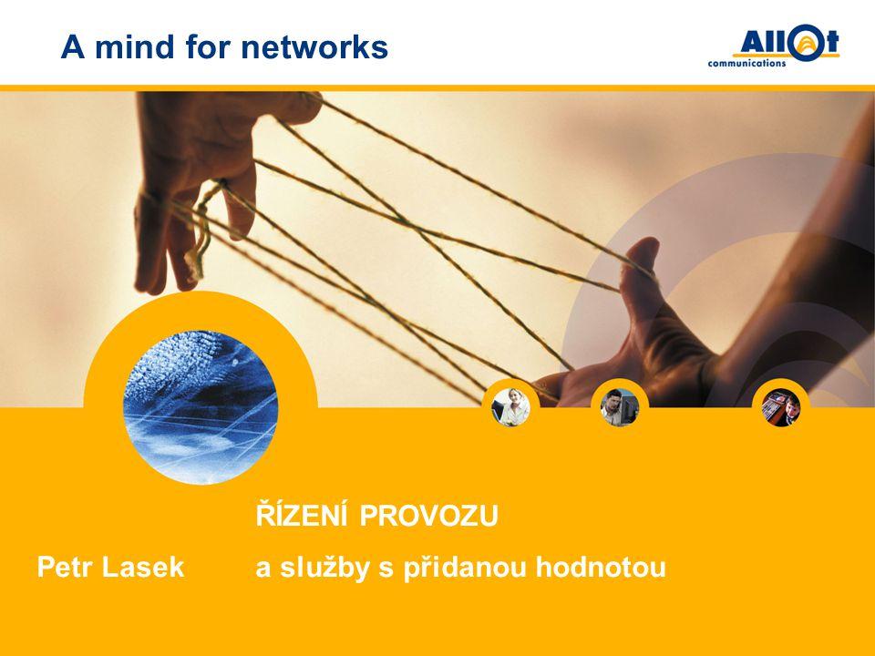A mind for networks ŘÍZENÍ PROVOZU a služby s přidanou hodnotou