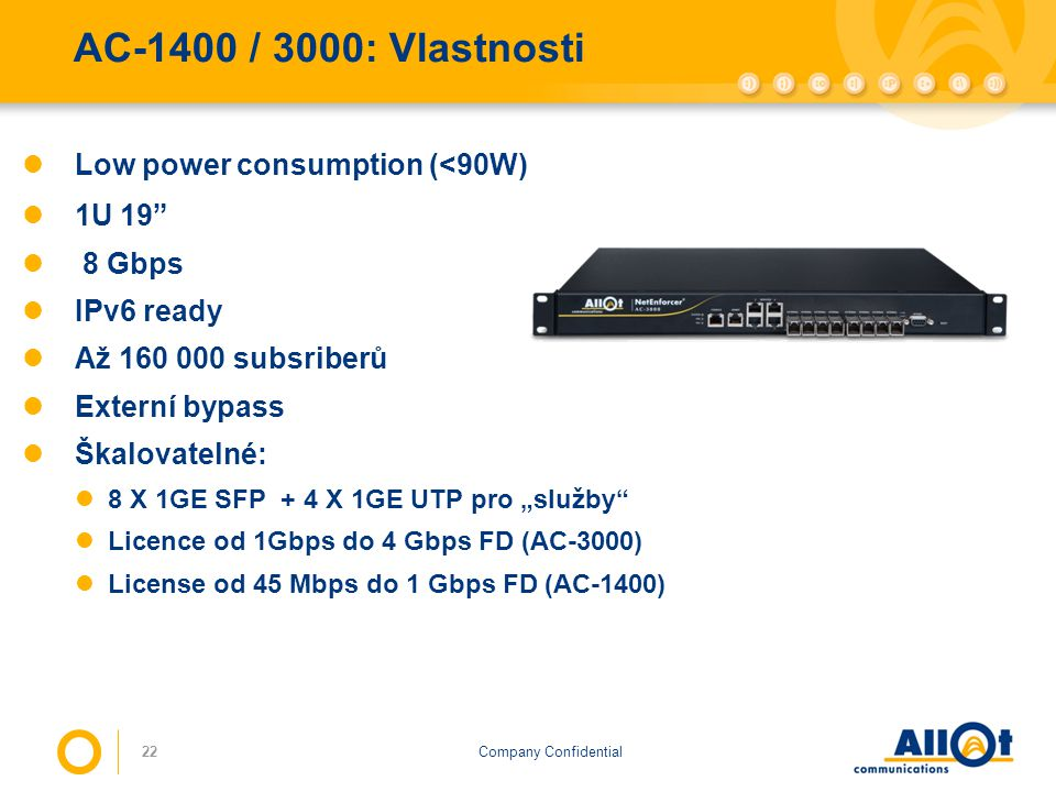 AC-1400 / 3000: Vlastnosti Low power consumption (<90W) 1U 19