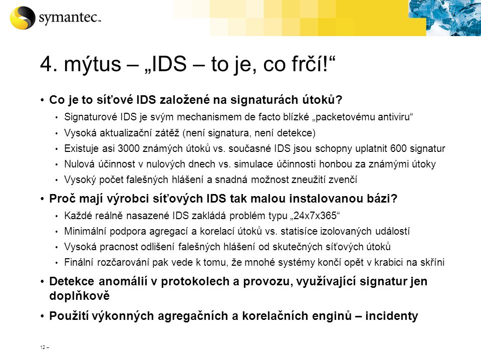 "4. mýtus – ""IDS – to je, co frčí!"