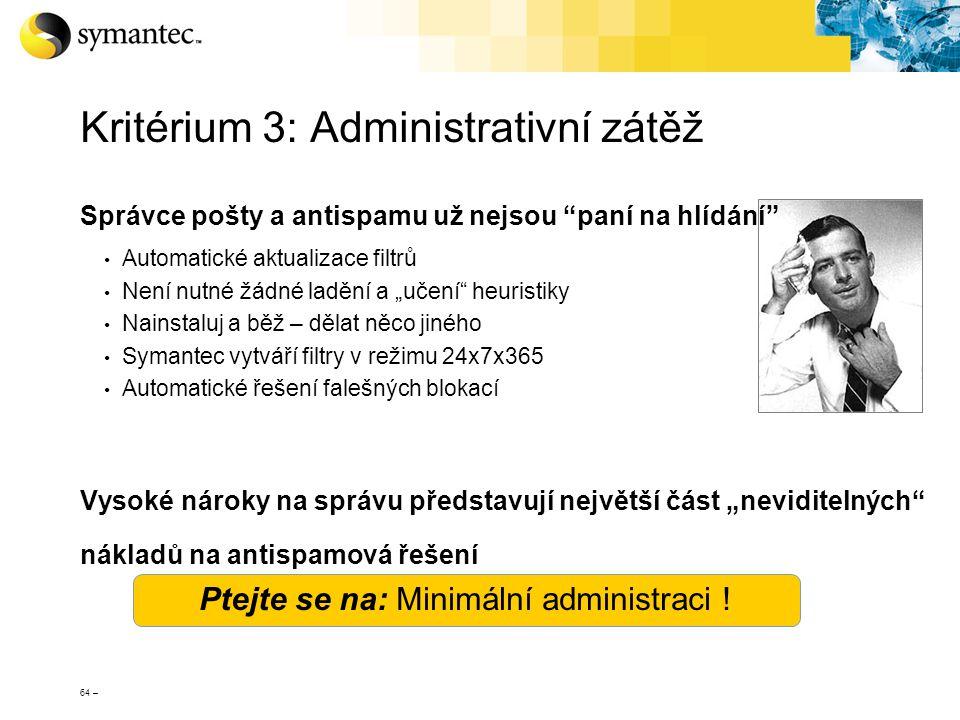 Kritérium 3: Administrativní zátěž