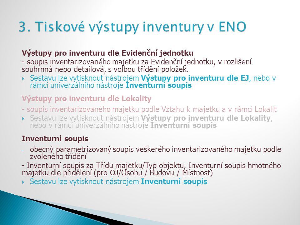 3. Tiskové výstupy inventury v ENO
